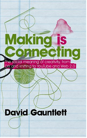 Making is Connecting -By: David Gauntlett